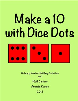 Make a 10 with Dice Dots: Math Games and Activities