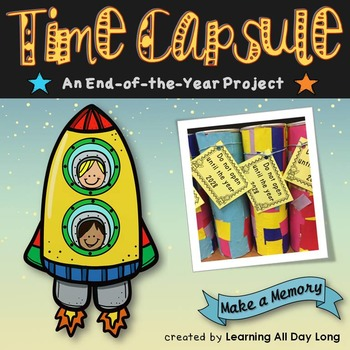 End of the Year Time Capsule: Make a Memory!