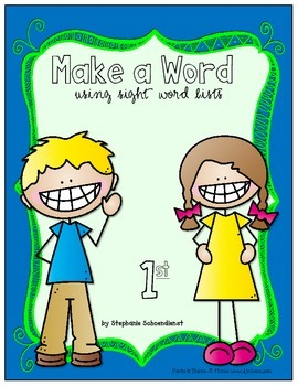 Make a Word Using Sight Word Lists First Grade