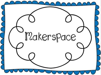Makerspace Signs for Your Classroom or Library with an Edi