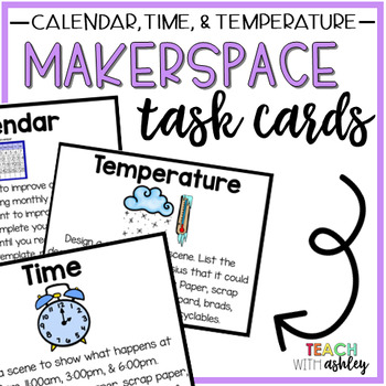 Makerspace Task Cards {Time, Temperature, Calendar}