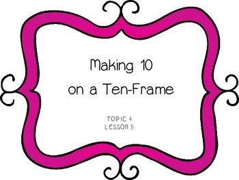 Making 10 on a Ten-Frame - First Grade enVision Math