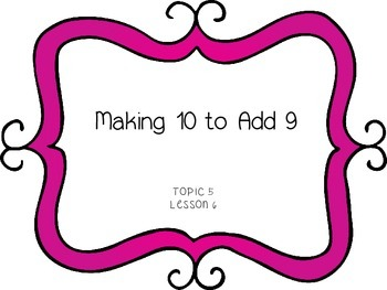 Making 10 to Add 9 - First Grade enVision Math