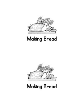 Making Bread; an Emergent Reader