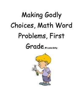 Math-1st Grade Word Problems, Making Godly Choices (Home o