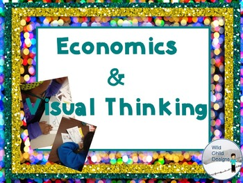 Making Thinking Visible with Economics!