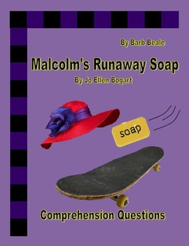 Malcolm's Runaway Soap - Reading Comprehension - 5 pages