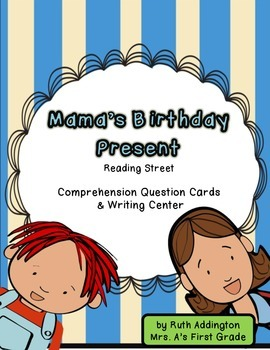 Mama's Birthday Present Comprehension Questions/ Writing Center