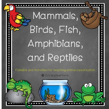 Mammal, Bird, Fish, Amphibian, and Reptile Foldable and Ac