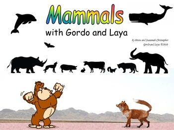 Mammals with Gordo and Laya; Intro and Characteristics of