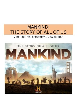 Mankind: The Story of All of US (Episode 7: New World) Vid