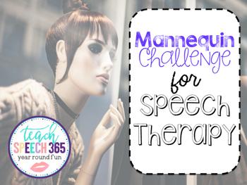 Mannequin Challenge for Speech Therapy
