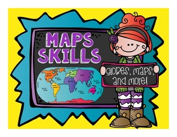 Map Skills: Globes, Maps, and More!