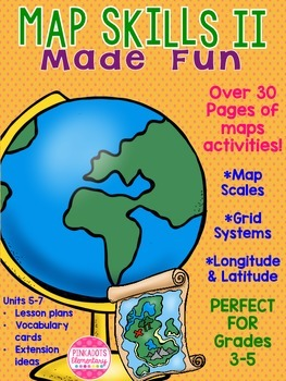Map Skills II: Social Studies! Map Scales, Grid Systems, L