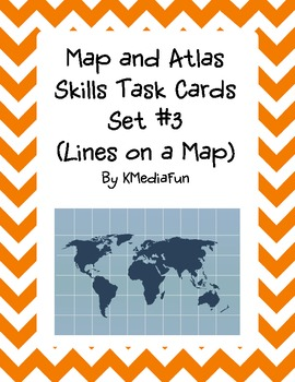 Map and Atlas Skill Task Cards Set #3 Lines on a Map by KMediaFun