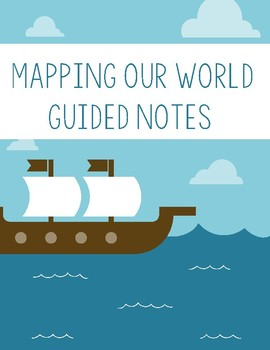 Mapping Our World Interactive Notes