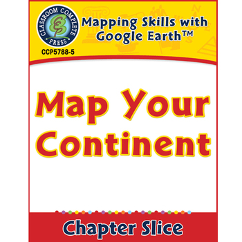Mapping Skills with Google Earth: Map Your Continent Gr. 6-8