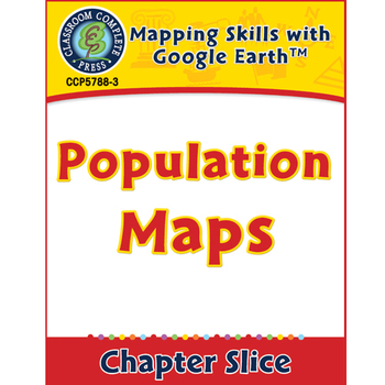 Mapping Skills with Google Earth: Population Maps Gr. 6-8