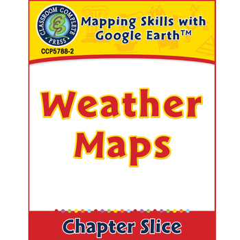 Mapping Skills with Google Earth: Weather Maps Gr. 6-8