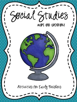 Maps and Geography: Activities For Early Finishers (growin