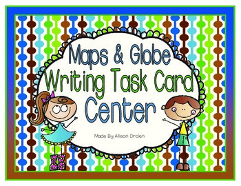 Maps and Globe Writing Task Cards Center