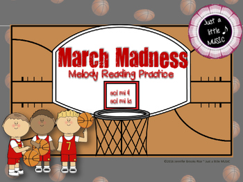 March Madness Melodies--Teaching & Reading sol mi and sol