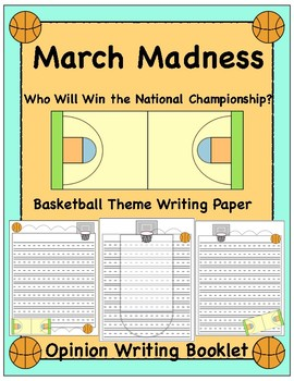 """March Madness Opinion Writing Paper, """"Who Will Win The Nat"""