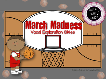 March Madness--Vocal Exploration Slides and Worksheet