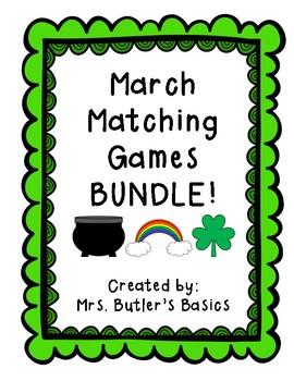 March Matching Games BUNDLE- Numbers & Letters - St. Patri