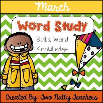 Word Study and Interactive Notebook: March