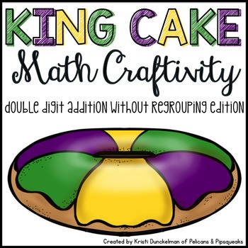 Mardi Gras King Cake Math Craftivity--Double Digit Additio