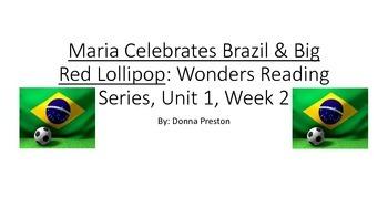 Maria Celebrates Brazil & Big Red Lollip: Wonders Reading