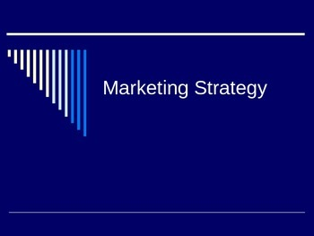Marketing Strategy- Company's Focus and Goals