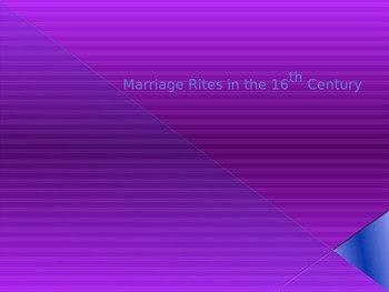"""Marriage Rites in the 16th Century - intro to """"Romeo and Juliet"""""""