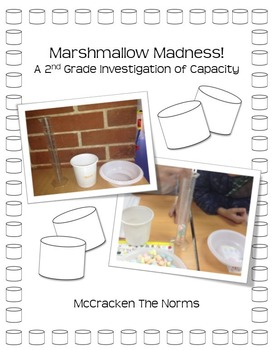 Marshmallow Madness! A 2nd Grade Investigation of Capacity