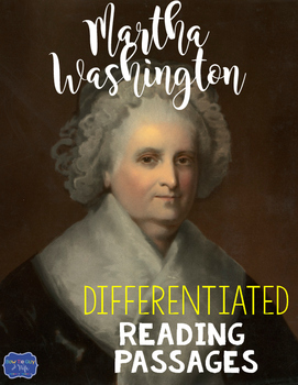 Martha Washington Differentiated Reading Passages & Questions