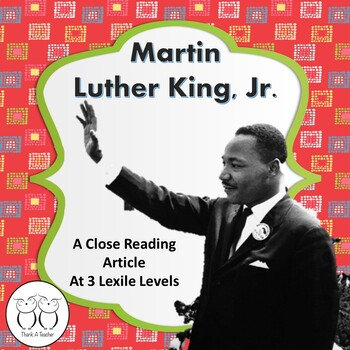 Martin Luther King, Jr. Engaging Close Reading at 3 Levels