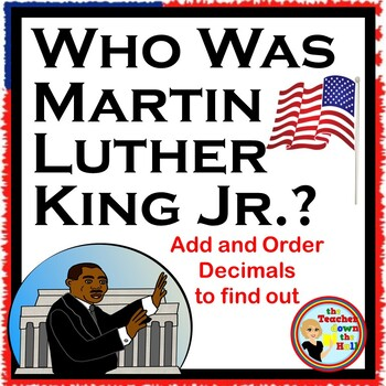 Martin Luther King Jr. DECIMALS - Add and Order Decimals Activity