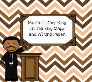 Martin Luther King Jr. Thinking Maps and Writing Paper