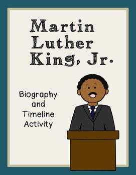 Martin Luther King, Jr. Biography and Timeline Activity