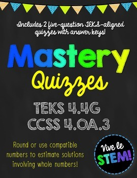 Mastery Quiz 4.4G: Round & Use Compatible Numbers to Estim