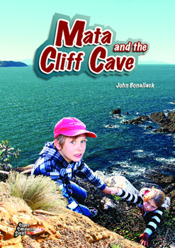 Mata and the Cliff Cave – Easy-reading adventure for reluc