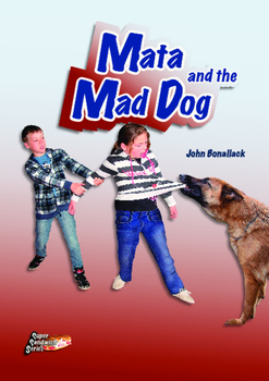 Mata and the Mad Dog – Easy-reading adventure for G2-4 rel