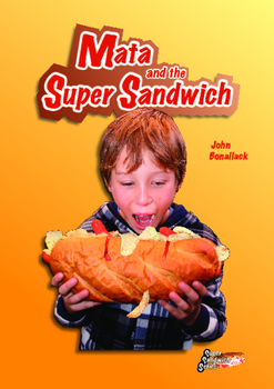 Mata and the Super Sandwich – easy-reading adventure for r