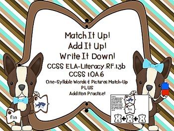 Match It Up!  Add It Up!  Write It Down!  RF.1.3b & CCSS 1.OA.6