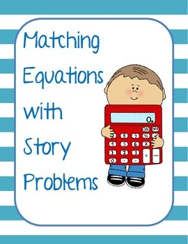 Matching Equations with Story Problems