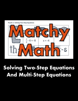 Matchy Math:  Solving Two-Step Equations and Multi-Step Eq