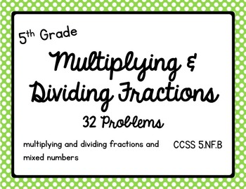 Math - 5th Grade Multiplying & Dividing Fractions and Mixe