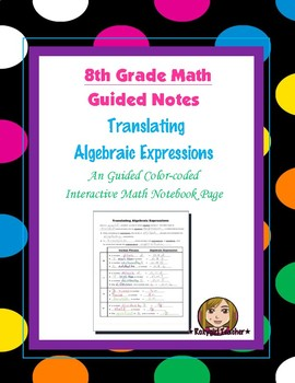 Math 8 Guided Interactive Math Notebook Pages: Algebraic E