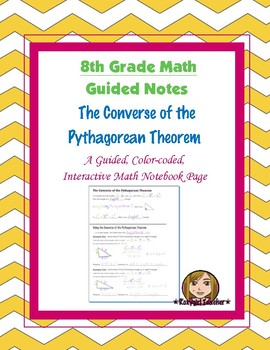 Math 8 Guided Interactive Math Notebook Page: The Pythagor